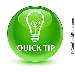 Quick tip (bulb icon) glassy green round button