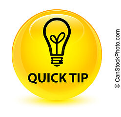 Quick tip (bulb icon) glassy yellow round button
