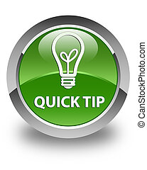 Quick tip (bulb icon) glossy soft green round button