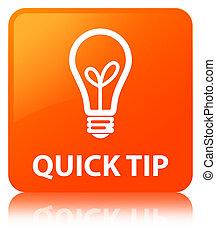 Quick tip (bulb icon) orange square button - Quick tip (bulb...