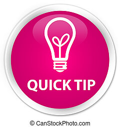 Quick tip (bulb icon) premium pink round button
