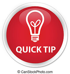 Quick tip (bulb icon) premium red round button