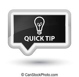 Quick tip (bulb icon) prime black banner button