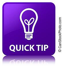 Quick tip (bulb icon) purple square button