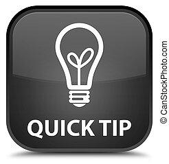 Quick tip (bulb icon) special black square button