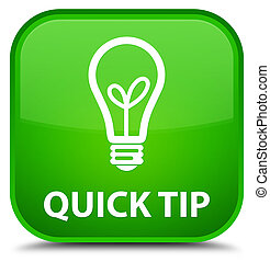 Quick tip (bulb icon) special green square button