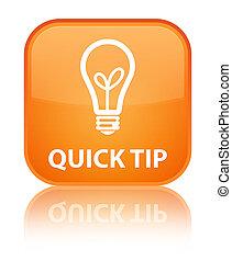 Quick tip (bulb icon) special orange square button