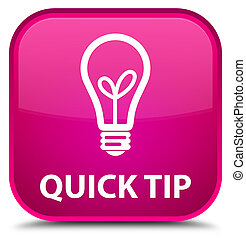 Quick tip (bulb icon) special pink square button