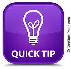 Quick tip (bulb icon) special purple square button