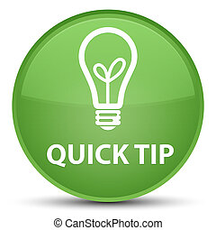Quick tip (bulb icon) special soft green round button