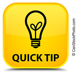 Quick tip (bulb icon) special yellow square button