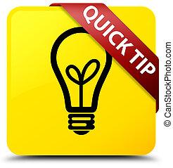 Quick tip (bulb icon) yellow square button red ribbon in corner