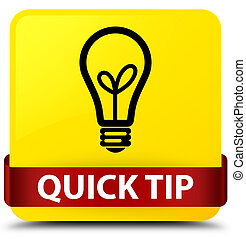 Quick tip (bulb icon) yellow square button red ribbon in middle