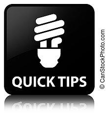 Quick tips (bulb icon) black square button