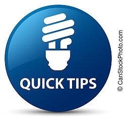 Quick tips (bulb icon) blue round button