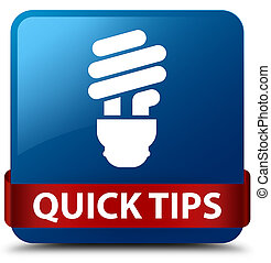 Quick tips (bulb icon) blue square button red ribbon in middle