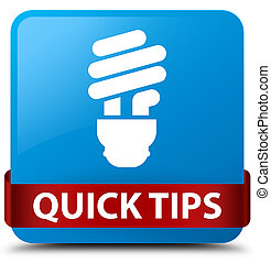 Quick tips (bulb icon) cyan blue square button red ribbon in middle