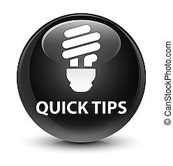 Quick tips (bulb icon) glassy black round button