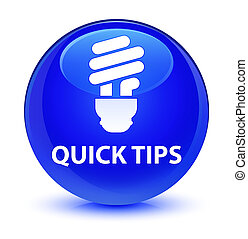 Quick tips (bulb icon) glassy blue round button