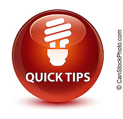 Quick tips (bulb icon) glassy brown round button