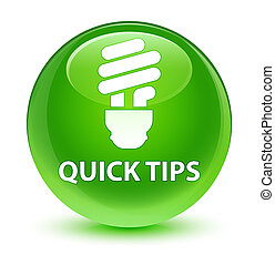 Quick tips (bulb icon) glassy green round button