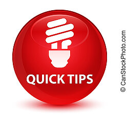 Quick tips (bulb icon) glassy red round button