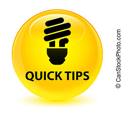 Quick tips (bulb icon) glassy yellow round button