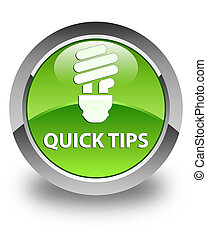 Quick tips (bulb icon) glossy green round button