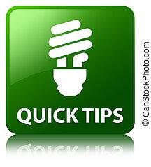 Quick tips (bulb icon) green square button