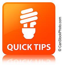 Quick tips (bulb icon) orange square button