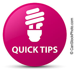 Quick tips (bulb icon) pink round button