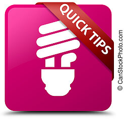 Quick tips (bulb icon) pink square button red ribbon in corner
