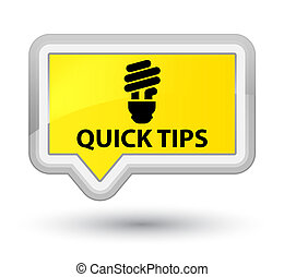 Quick tips (bulb icon) prime yellow banner button