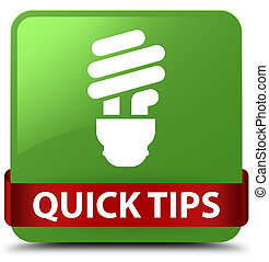 Quick tips (bulb icon) soft green square button red ribbon in middle