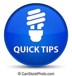 Quick tips (bulb icon) special blue round button