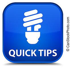 Quick tips (bulb icon) special blue square button