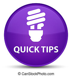 Quick tips (bulb icon) special purple round button