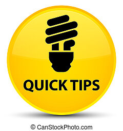 Quick tips (bulb icon) special yellow round button