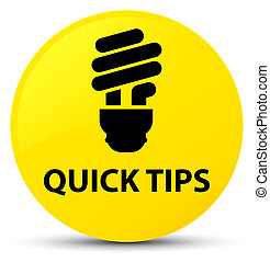 Quick tips (bulb icon) yellow round button