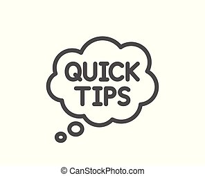 Quick tips line icon. Helpful tricks speech bubble sign.