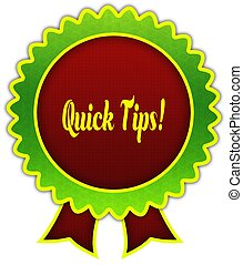 QUICK TIPS on red and green round ribbon badge.