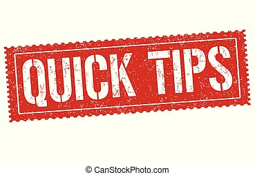 Quick tips sign or stamp
