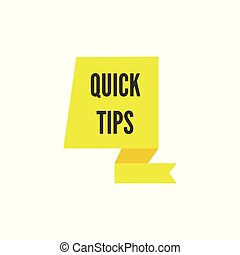 Quick tips - yellow ribbon sticker icon with black text.