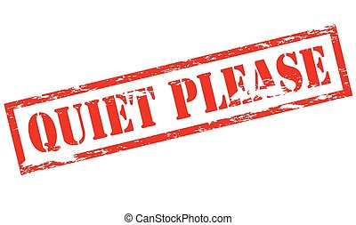 Quiet please - Rubber stamp with text quiet please inside,...