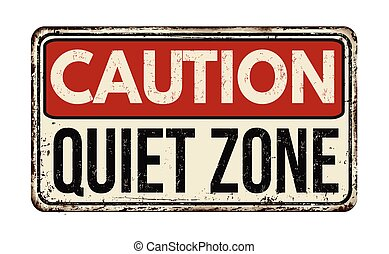 Quiet zone vintage rusty metal sign on a white background, vector illustration