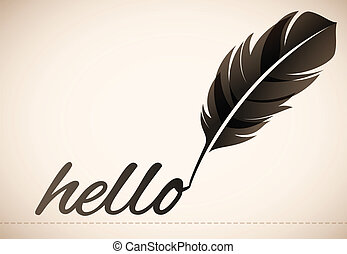 """Quill Pen - Quill pen writing """"hello""""."""