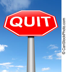 Illustration depicting a sign with a quit concept.
