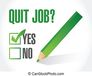 quit job question and check mark. illustration