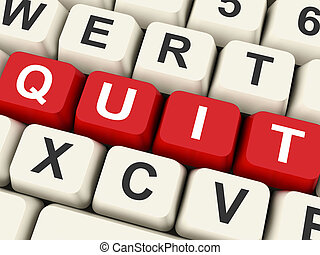 Quit Keys Show Exit Resigning Or Give Up - Quit Keys Showing...