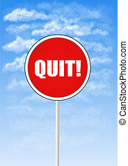 Red and white quit sign against blue sky with clouds